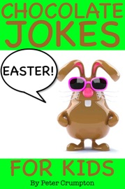 Easter Chocolate Jokes for Kids - Peter Crumpton