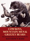 Cowboys Mountain Men And Grizzly Bears