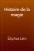 Éliphas Lévi - Histoire de la magie artwork