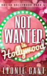 Not Wanted In Hollywood Not In Hollywood Book 4
