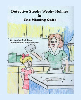 Detective Stephy Wephy Holmes in the Missing Cake (Children's picture book) image
