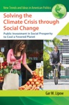 Solving The Climate Crisis Through Social Change Public Investment In Social Prosperity To Cool A Fevered Planet