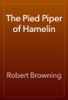 Robert Browning - The Pied Piper of Hamelin artwork