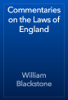 William Blackstone - Commentaries on the Laws of England artwork