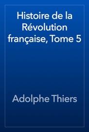 Histoire De La R Volution Fran Aise Tome 5