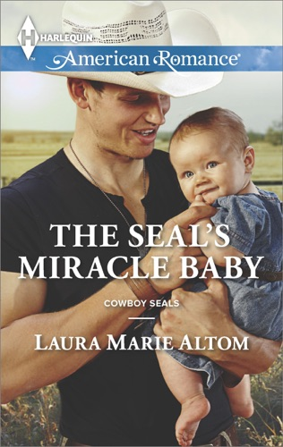 Laura Marie Altom - The SEAL's Miracle Baby