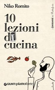 10 lezioni di cucina da Niko Romito