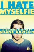 I Hate Myselfie!
