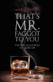 THATS MR. F****T TO YOU: FURTHER TRIALS FROM MY QUEER LIFE