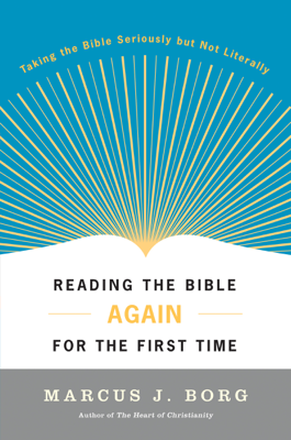 Reading the Bible Again For the First Time - Marcus J. Borg book