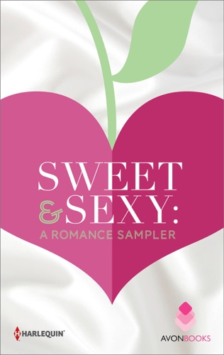 Robyn Carr, Susan Mallery, Darcy Burke, RaeAnne Thayne, Gena Showalter & Jennifer Bernard - Sweet & Sexy: A Romance Sampler
