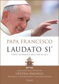 Laudato si'.Testo integrale dell'Enciclica con guida alla lettura di Cristina Simonelli
