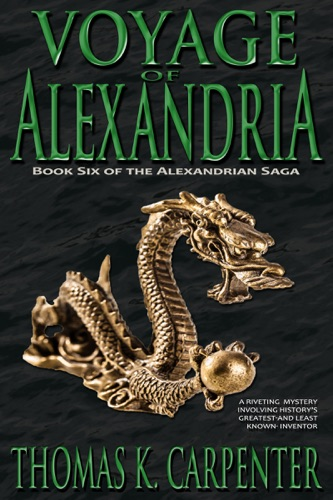 Voyage of Alexandria - Thomas K. Carpenter - Thomas K. Carpenter
