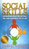 Social Skills: The Modern Skill For Success, Fun, And Happiness Out Of Life