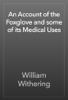 William Withering - An Account of the Foxglove and some of its Medical Uses artwork