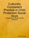Culturally Competent Practice In Child Protection Social Work