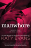 Katy Evans - Manwhore artwork