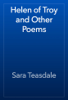 Sara Teasdale - Helen of Troy and Other Poems artwork