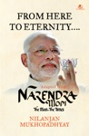 From Here To Eternity Adapted From Narendra Modi The Man The Times