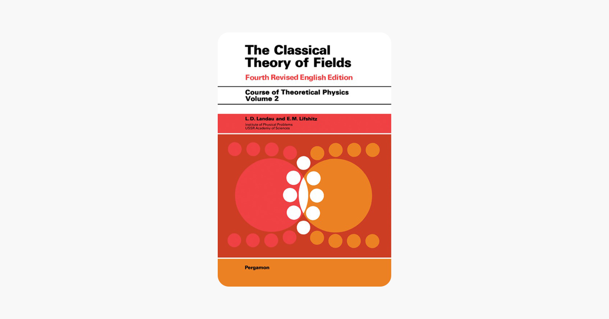 The Classical Theory of Fields. The Classical Theory of Fields