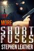 Stephen Leather - More Short Fuses (Four Free Short Stories) artwork