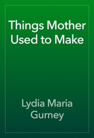 Things Mother Used to Make book