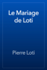 Pierre Loti - Le Mariage de Loti artwork
