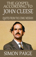 The Gospel According To John Cleese: Quotes From The Comic Messiah