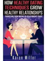How Healthy Dating Techniques Grows Healthy Relationships