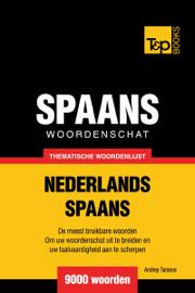 Thematische woordenschat Nederlands-Spaans: 9000 woorden