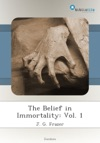 The Belief In Immortality Vol 1