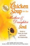 Chicken Soup For The Mother  Daughter Soul