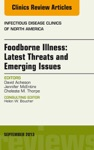 Foodborne Illness Latest Threats And Emerging Issues An Issue Of Infectious Disease Clinics E-Book