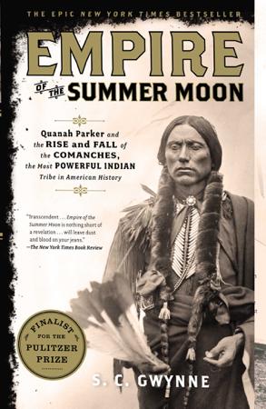 Empire of the Summer Moon - S. C. Gwynne