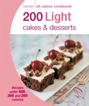 Hamlyn All Colour Cookery: 200 Light Cakes & Desserts
