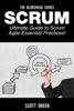 Scrum – Ultimate Guide to Scrum Agile Essential Practices! - Scott Green