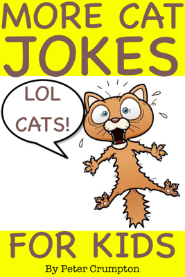 More Lol Cat Jokes for Kids - Peter Crumpton book