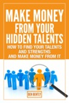Make Money From Your Hidden Talents