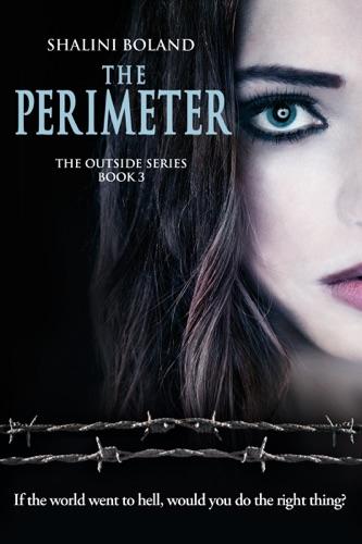 Shalini Boland - The Perimeter (Outside Series #3)