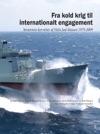 Fra Kold Krig Til Internationalt Engagement Svrnets Korvetter Af Niels Juel-klassen 1979-2009
