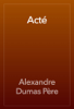 Alexandre Dumas - ActГ© artwork