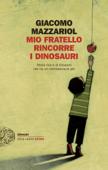 Download and Read Online Mio fratello rincorre i dinosauri