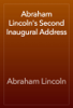 Abraham Lincoln - Abraham Lincoln's Second Inaugural Address artwork