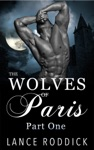 The Wolves Of Paris Part One Gay Werewolf Romance