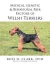 Medical Genetic  Behavioral Risk Factors Of Welsh Terriers