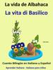 Colin Hann - Aprender Italiano: Italiano para niГ±os. La Vida de Albahaca - La vita di Basilico. Cuento BilingГјe en Italiano y EspaГ±ol. ilustraciГіn