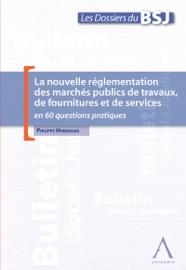 La Nouvelle R Glementation Des March S Publics De Travaux De Fournitures Et De Services