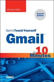 GMAIL IN 10 MINUTES, SAMS TEACH YOURSELF, 2/E