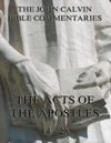 John Calvins Commentaries On The Acts Vol 2
