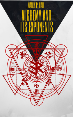 Alchemy and Its Exponents - Manly P. Hall book